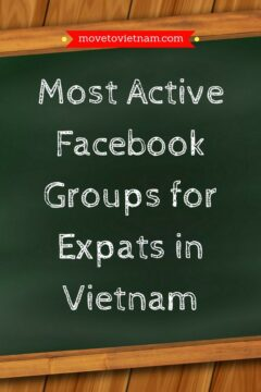 Here are the Most Active Facebook Groups for Expats in Vietnam, expats in saigon, expats in hanoi, expats in mui ne, expats in hoi an, expats in nha trang, expats in danang