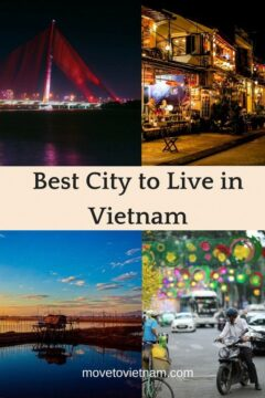 where to live in Vietnam , best city to live in vietnam, expat cities in vietnam, best city in vietnam for children, Is hanoi a good place to live?, is ho chi minh city a good place to live?, is hue a good place to live?, is hoi an a good place to live?, is nha trang a good place to live?, is da nang a good place to live?
