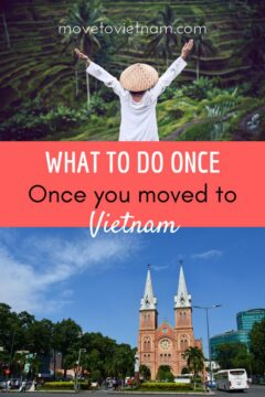 what to do once you moved to vietnam, what happens when you move to vietnam, tips for moving to vietnam