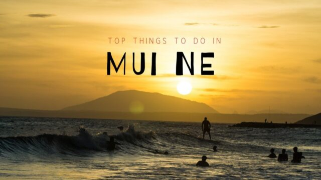 Are you heading to Mui Ne soon? Check these top things to do in Mui Ne and Phan Thiet. From water activities to watching sunset, driving ATV, and visiting the Fairy Stream to walking around the Fishing village. There are also some tips like accommodations in Mui Ne and transportation. #topthingstodoinmuine #wheretostayinmuine