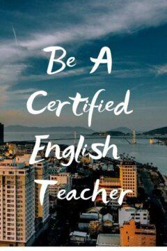 Be a certified English teacher