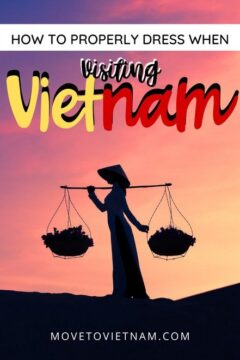 What is the dress code in Vietnam? How to dress properly?wwhat to wear and what not to wear in Vietnam when visiting for your holiday. #travellingvietnam #vietnamitinerary #vietnamtraveltips #traveltovietnam via @movetovietnam